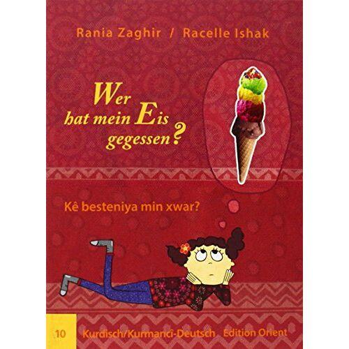 Rania Zaghir - Wer hat mein Eis gegessen?: Kurdisch/Kurmanci-Deutsch - Preis vom 18.09.2019 05:33:40 h