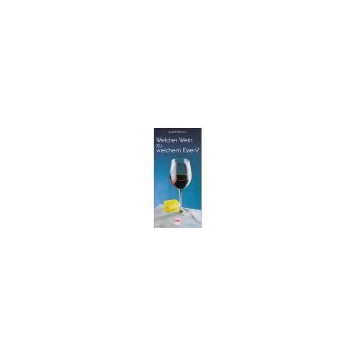 Rudolf Steurer - Welcher Wein zu welchem Essen. Vom Aperitif bis zum Dessert - Preis vom 18.10.2020 04:52:00 h