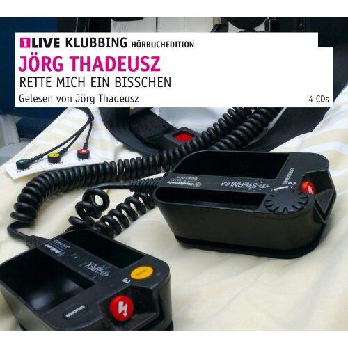 Jörg Thadeusz - Rette mich ein bisschen: 1LIVE Klubbing Hörbuchedition - Preis vom 14.01.2021 05:56:14 h