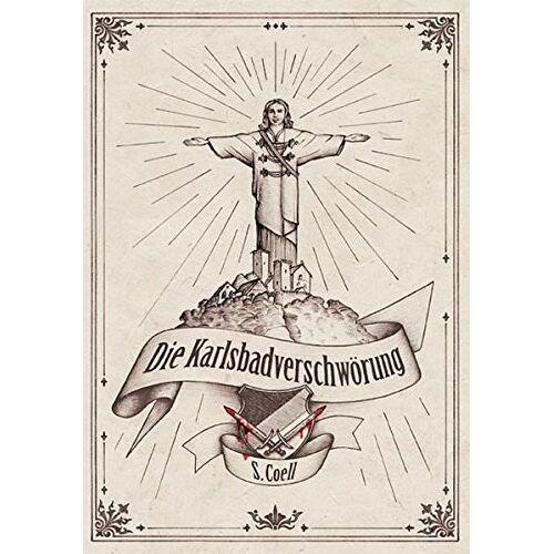 S. Coell - Die Karlsbadverschwörung - Preis vom 08.05.2021 04:52:27 h