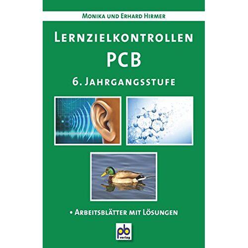 Erhard Hirmer - Lernzielkontrollen PCB. 6. Jahrgangsstufe: Physik - Chemie - Biologie - Preis vom 14.10.2019 04:58:50 h
