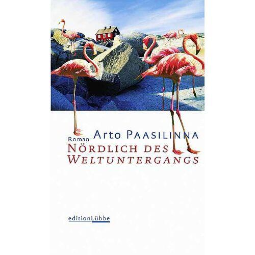 Arto Paasilinna - Nördlich des Weltuntergangs - Preis vom 10.05.2021 04:48:42 h