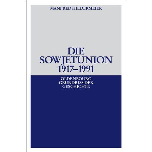 Manfred Hildermeier - Die Sowjetunion 1917-1991 - Preis vom 16.05.2021 04:43:40 h