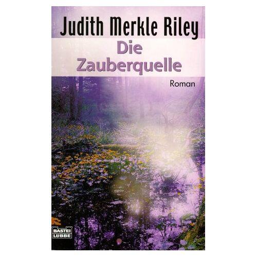 Riley, Judith Merkle - Die Zauberquelle - Preis vom 07.05.2021 04:52:30 h
