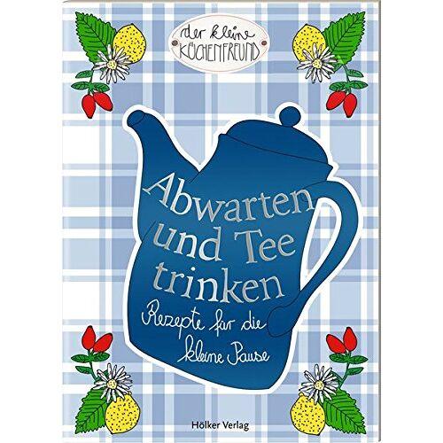 - Abwarten und Tee trinken: Rezepte für die kleine Pause (Der kleine Küchenfreund) - Preis vom 04.09.2020 04:54:27 h