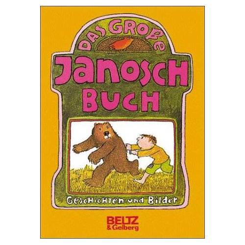 Janosch - Das große Janosch- Buch. Geschichten und Bilder. ( Ab 6 J.) - Preis vom 28.10.2020 05:53:24 h