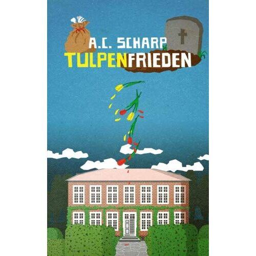 A.C. Scharp - Tulpenfrieden - Preis vom 17.04.2021 04:51:59 h