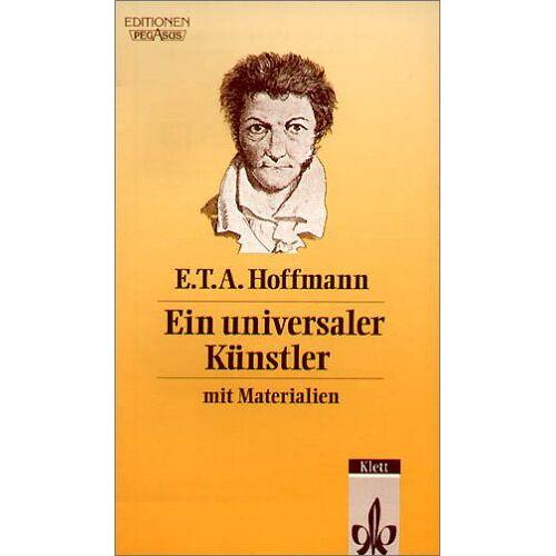 Hoffmann, E. T. A. - E. T. A. Hoffmann. Ein universaler Künstler. Mit Materialien. (Lernmaterialien) - Preis vom 20.10.2020 04:55:35 h