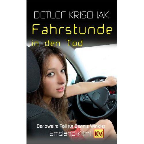 Detlef Krischak - Fahrstunde in den Tod: Emsland-Krimi - Preis vom 15.05.2021 04:43:31 h