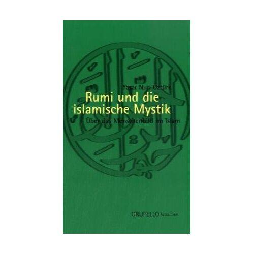 Yasar Nuri Öztürk - Rumi und die islamische Mystik: Über das Menschenbild im Islam - Preis vom 16.10.2019 05:03:37 h