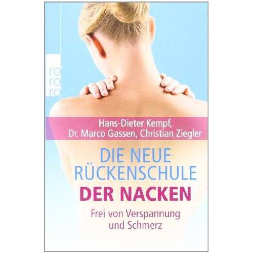 Hans-Dieter Kempf - Die neue Rückenschule: der Nacken: Frei von Verspannung und Schmerz - Preis vom 04.09.2020 04:54:27 h
