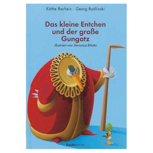 Käthe Recheis - Das kleine Entchen und der große Gungatz - Preis vom 07.05.2021 04:52:30 h