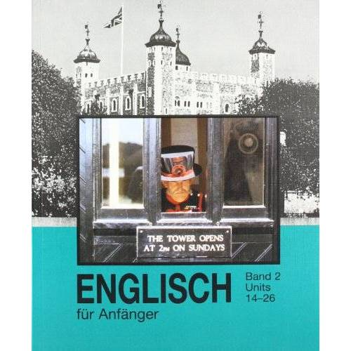 Hannelore Gottschalk - Gottschalk, H: Englisch für Anfänger Bd. 2, Units 14-26 - Preis vom 05.09.2020 04:49:05 h