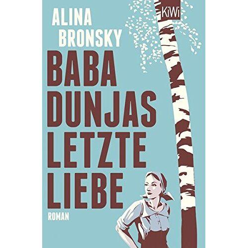 Alina Bronsky - Baba Dunjas letzte Liebe: Roman - Preis vom 27.02.2021 06:04:24 h