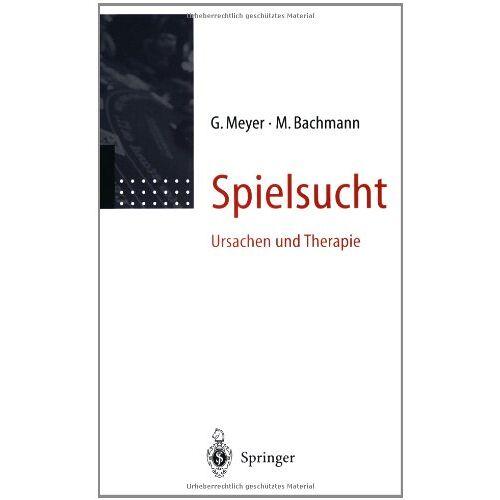 Gerhard Meyer - Spielsucht: Ursachen und Therapie - Preis vom 16.04.2021 04:54:32 h