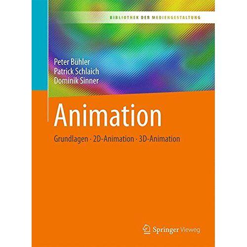 Peter Bühler - Animation: Grundlagen - 2D-Animation - 3D-Animation (Bibliothek der Mediengestaltung) - Preis vom 16.01.2020 05:56:39 h