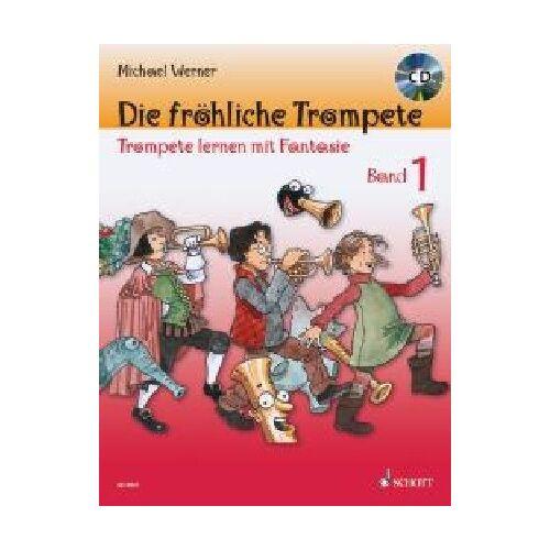 Michael Werner - Die fröhliche Trompete: Trompete lernen mit Fantasie. Band 1. Trompete. Ausgabe mit CD. - Preis vom 17.04.2021 04:51:59 h