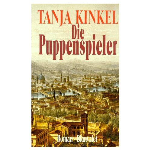 Tanja Kinkel - Die Puppenspieler - Preis vom 12.05.2021 04:50:50 h