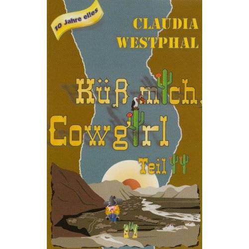 Claudia Westphal - Küß mich, Cowgirl 2: Liebes-Western - Preis vom 21.10.2020 04:49:09 h