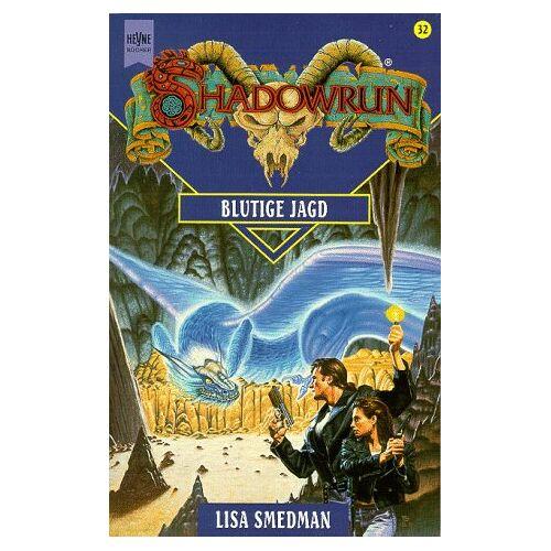 Lisa Smedman - Shadowrun. Blutige Jagd. 32 Band des Shadowrun- Zyklus. - Preis vom 01.03.2021 06:00:22 h