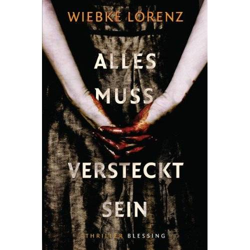 Wiebke Lorenz - Alles muss versteckt sein - Preis vom 14.04.2021 04:53:30 h