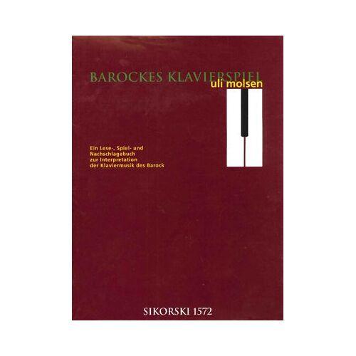 Uli Molsen - Barockes Klavierspiel: Ein Lese-, Spiel- und Nachschlagebuch zur Interpretation der Klaviermusik des Barock. Ed. 1572 - Preis vom 05.09.2020 04:49:05 h