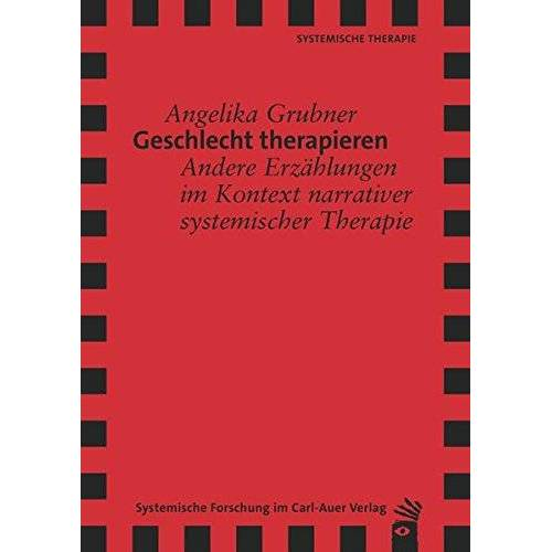 Angelika Grubner - Geschlecht therapieren: Andere Erzählungen im Kontext narrativer systemischer Therapie - Preis vom 15.05.2021 04:43:31 h
