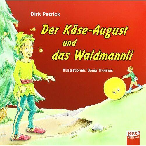 Dirk Petrick - Der Käse August und das Waldmannli - Preis vom 14.05.2021 04:51:20 h