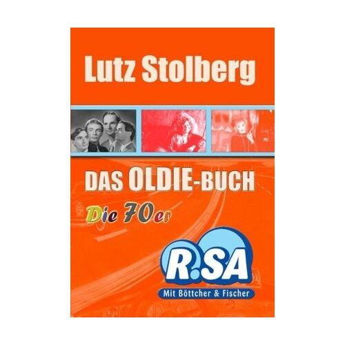 Lutz Stolberg - Das Oldie-Buch: Die 70er - Preis vom 18.10.2020 04:52:00 h
