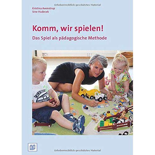 Kristina Avenstrup - Komm, wir spielen!: Das Spiel als pädagogische Methode - Preis vom 19.01.2020 06:04:52 h