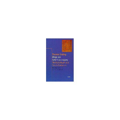 Thomas Söding - Wege der Schriftauslegung - Preis vom 18.04.2021 04:52:10 h