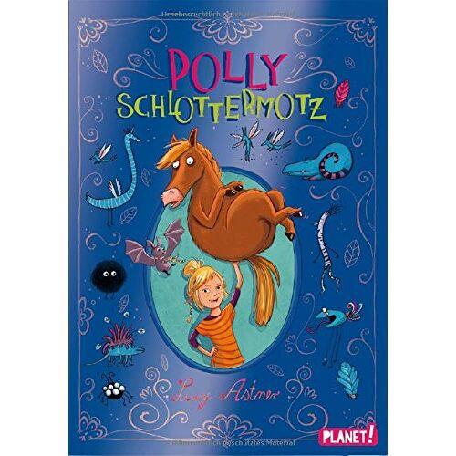 Lucy Astner - Polly Schlottermotz - Preis vom 18.04.2021 04:52:10 h