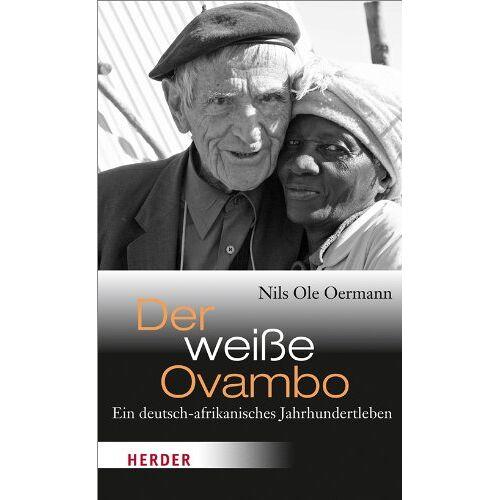 Oermann, Nils Ole - Der weiße Ovambo: Ein deutsch-afrikanisches Jahrhundertleben - Preis vom 25.02.2021 06:08:03 h