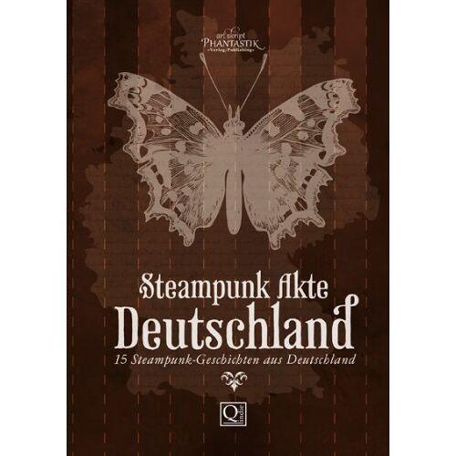 Detlef Klewer - Steampunk Akte Deutschland: 15 Steampunk-Geschichten aus Deutschland (Die Steampunk Akten) - Preis vom 17.01.2021 06:05:38 h