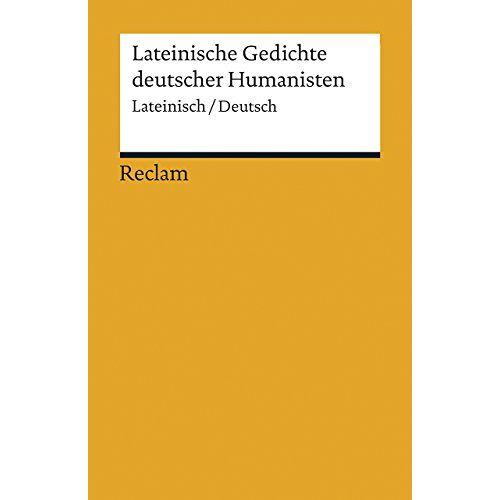 Schnur, Harry C. - Lateinische Gedichte deutscher Humanisten: Lateinisch/Deutsch - Preis vom 28.02.2021 06:03:40 h
