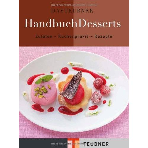 - Das TEUBNER Handbuch Desserts (Teubner Handbücher) - Preis vom 14.05.2021 04:51:20 h