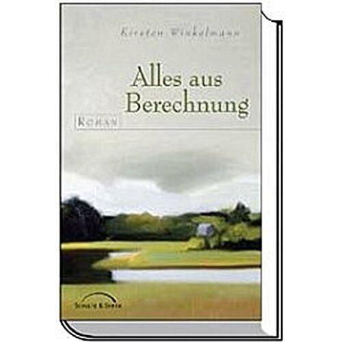 Kirsten Winkelmann - Alles aus Berechnung - Preis vom 16.05.2021 04:43:40 h