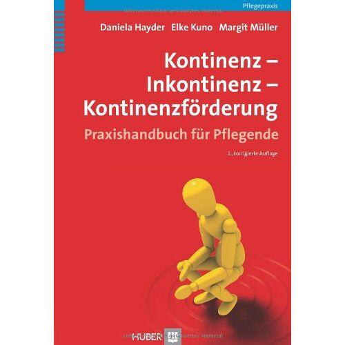 Daniela Hayder - Kontinenz - Inkontinenz - Kontinenzförderung: Praxishandbuch für Pflegende - Preis vom 16.04.2021 04:54:32 h