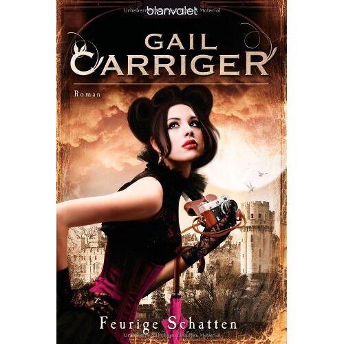 Gail Carriger - Feurige Schatten: Roman - [Lady Alexia 4] - Preis vom 03.05.2021 04:57:00 h
