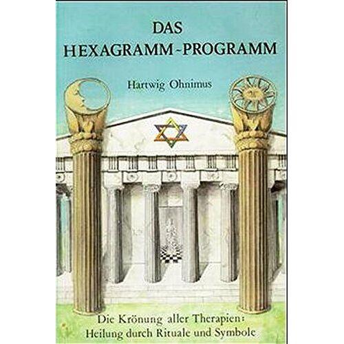 Hartwig Ohnimus - Das Hexagramm-Programm: Die Krönung aller Therapien: Heilung durch Rituale und Symbole - Preis vom 24.10.2020 04:52:40 h