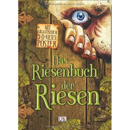 Dorling Kindersley Verlag - Das Riesenbuch der Riesen: Mit gigantischem 3-D-Riesen-Poster! - Preis vom 14.04.2021 04:53:30 h