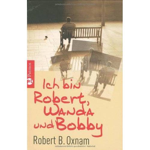 Oxnam, Robert B. - Ich bin Robert, Wanda und Bobby: Der Mann mit den elf Persönlichkeiten - Preis vom 15.05.2021 04:43:31 h
