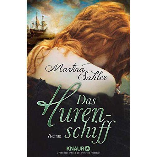 Martina Sahler - Das Hurenschiff: Roman - Preis vom 28.02.2021 06:03:40 h