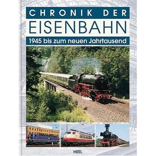 - Die Chronik der Eisenbahn 1945 bis zum neuen Jahrtausend - Preis vom 11.05.2021 04:49:30 h