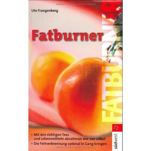 Ute Frangenberg - Sich schlank essen. Fatburner - Preis vom 25.11.2020 06:05:43 h