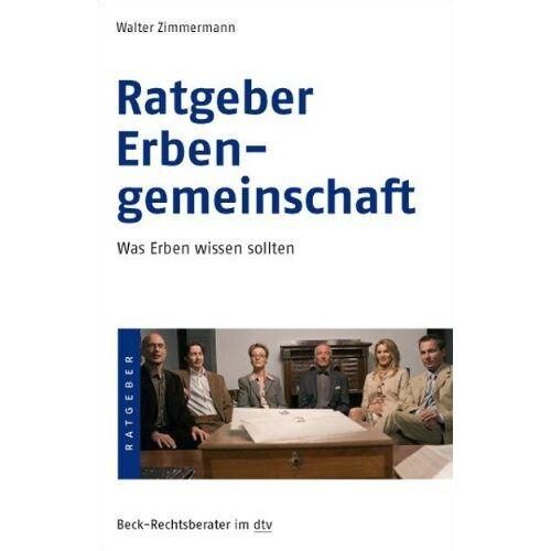 Walter Zimmermann - Ratgeber Erbengemeinschaft: Was Erben wissen sollten - Preis vom 21.10.2020 04:49:09 h