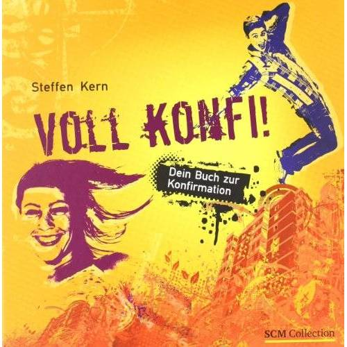 Steffen Kern - Voll konfi: Dein Buch zur Konfirmation - Preis vom 12.04.2021 04:50:28 h