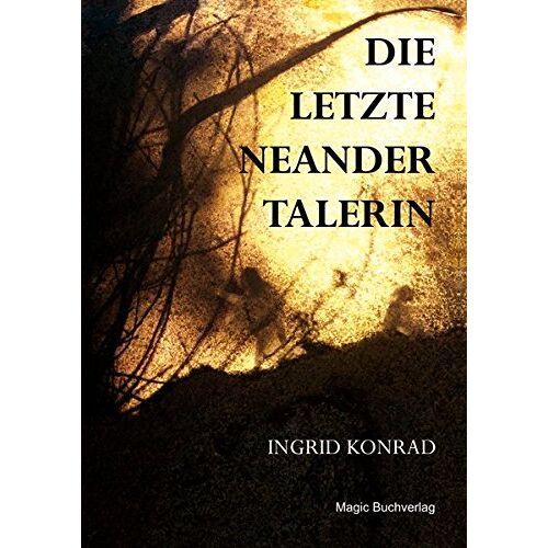 Ingrid Konrad - Die letzte Neandertalerin - Preis vom 07.05.2021 04:52:30 h