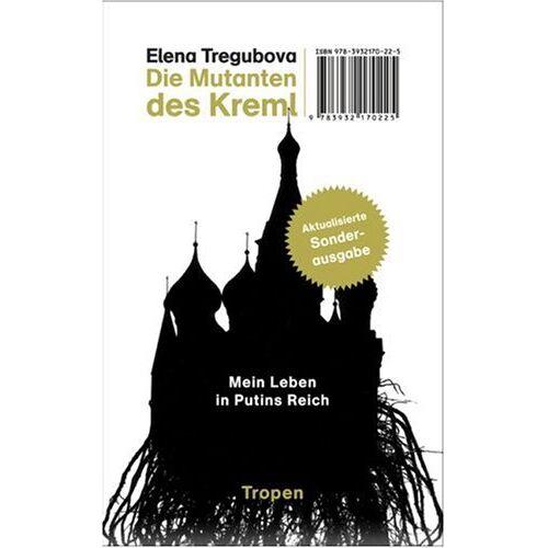 Elena Tregubova - Die Mutanten des Kreml: Mein Leben in Putins Reich - Preis vom 20.10.2020 04:55:35 h
