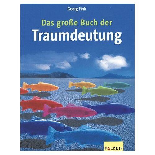 Georg Fink - Das große Buch der Traumdeutung. - Preis vom 03.12.2020 05:57:36 h
